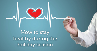 how to stay healthy during the holiday season